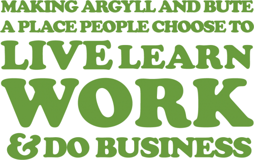 Making Argyll and Bute a place people choose to live learn and do business