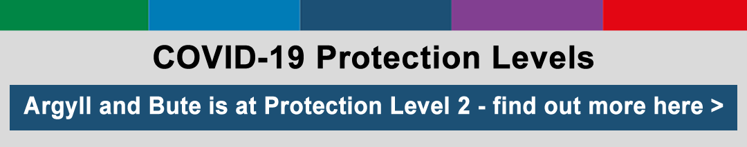 COVID-19 Protection Levels - Argyll and Bute is at Protection Level 2