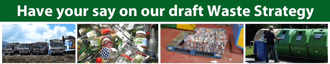 Have your say on our draft waste strategy