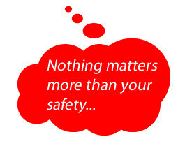 Nothings matters more than your safety